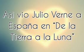 """Así vio Julio Verne a España en """"De la Tierra a la Luna"""""""