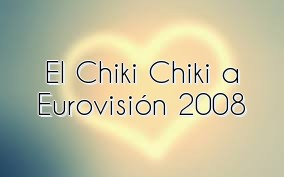 El Chiki Chiki a Eurovisión 2008