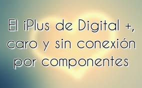 El iPlus de Digital +, caro y sin conexión por componentes