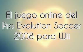 El juego online del Pro Evolution Soccer 2008 para Wii