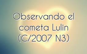Observando el cometa Lulin (C/2007 N3)
