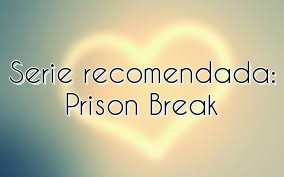 Serie recomendada: Prison Break